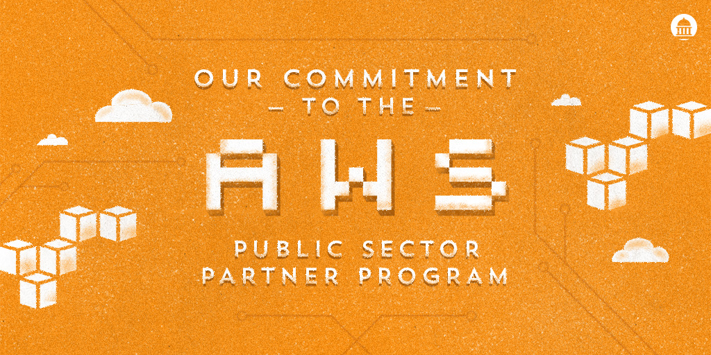 Our commitment to the AWS Public Sector Partner Program
