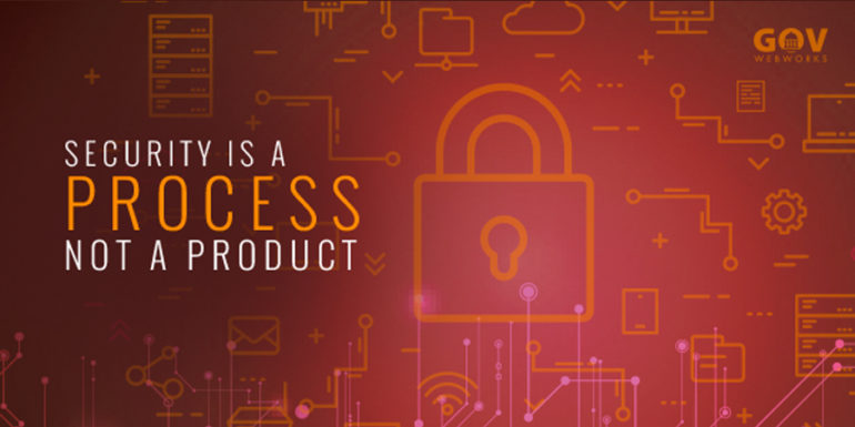 Security is a Process, Not a Product