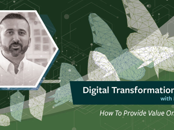 Digital Transformation Series: How to Provide Value On a Budget