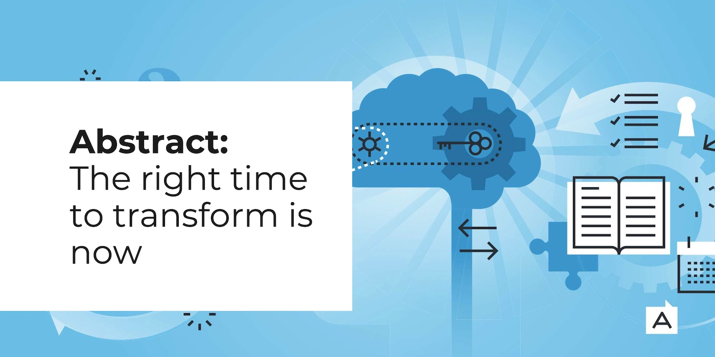 Abstract: The right time to transform is now