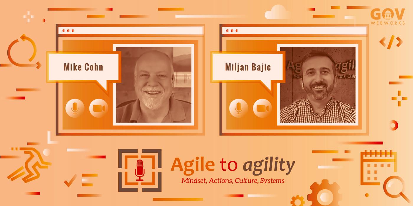 Agile to Agility: Mike Cohn and Miljan Bajic