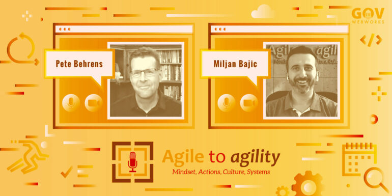 Agile to Agility Highlights with Pete Behrens